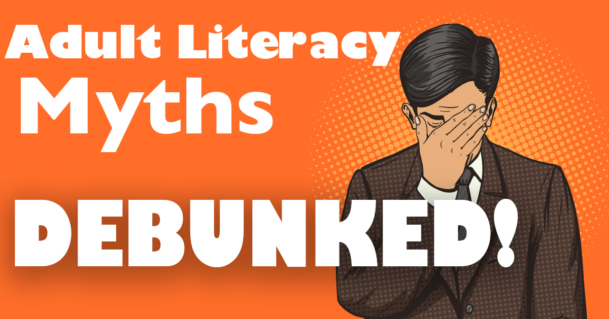 3 Myths People Actually Believe About Adult Literacy