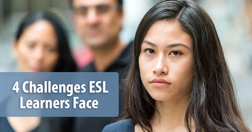 4 Challenges ESL Learners Face