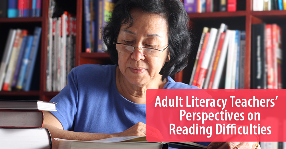 Adult Literacy Teachers' Perspectives on Reading Difficulties
