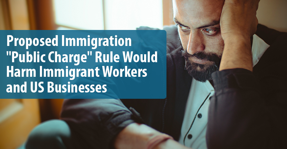 Newly proposed immigration 'public charge' rule would harm immigrant workers and US businesses