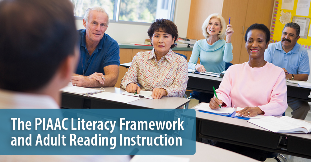 The PIAAC Literacy Framework and Adult Reading Instruction