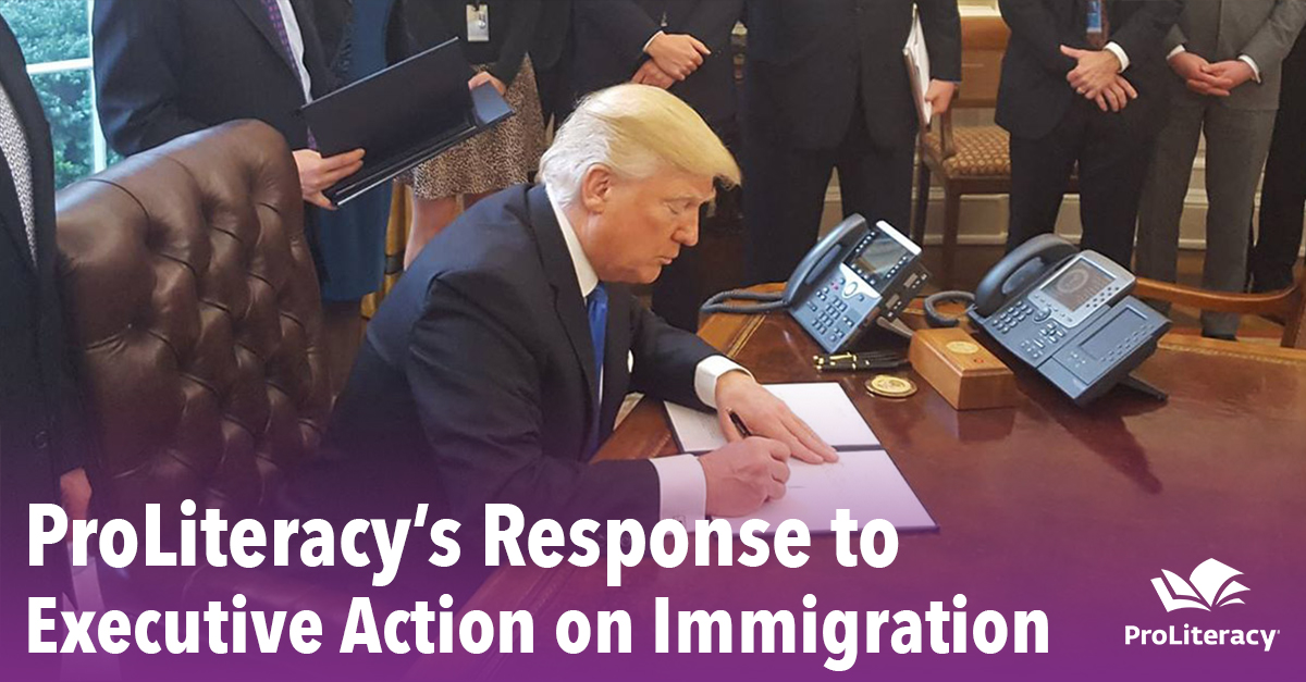 ProLiteracy's Response to Executive Action on Immigration