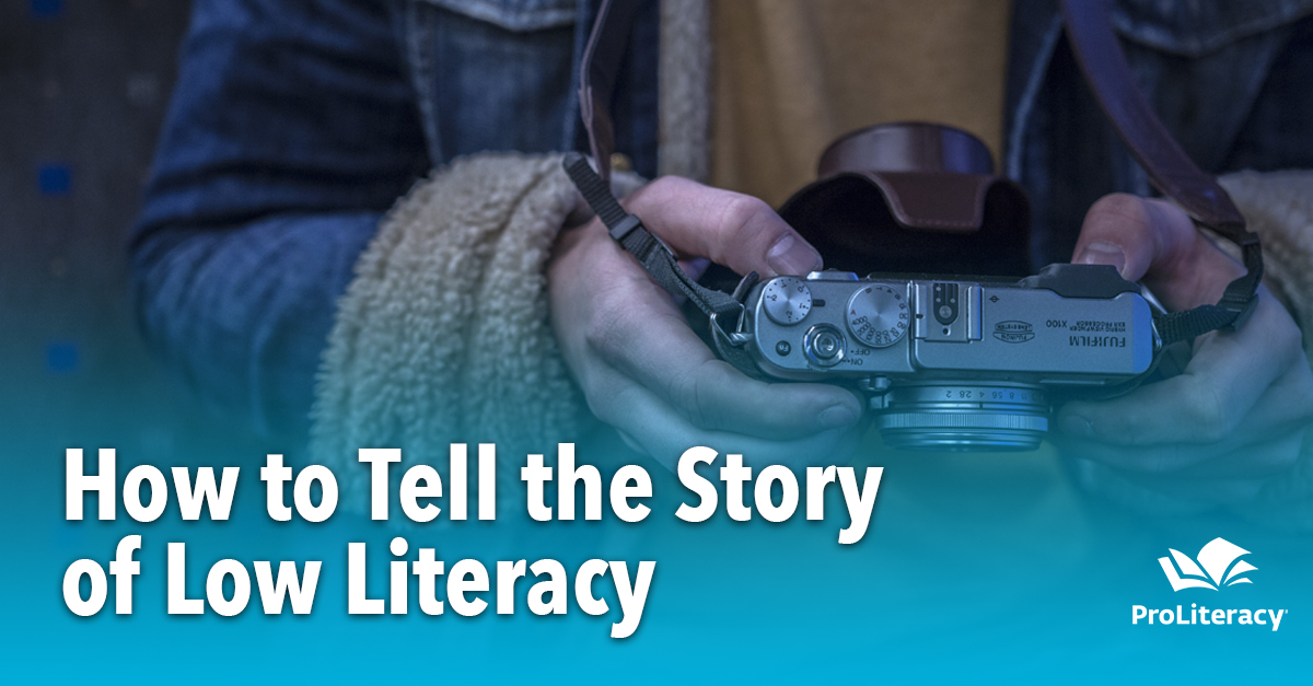 How to Tell the Story of Low Literacy