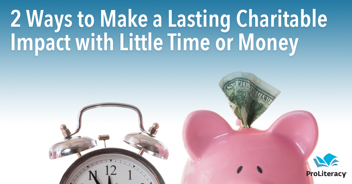 2 Ways to Make a Lasting Charitable Impact with Little Time or Money