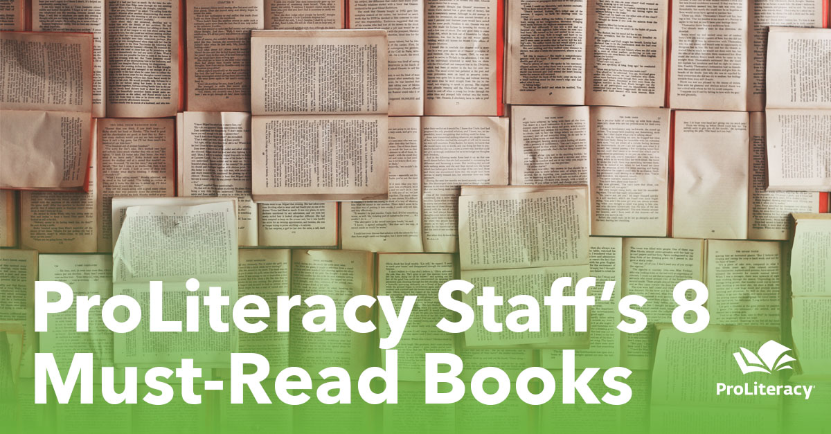 ProLiteracy Staff's 8 Must-Read Books