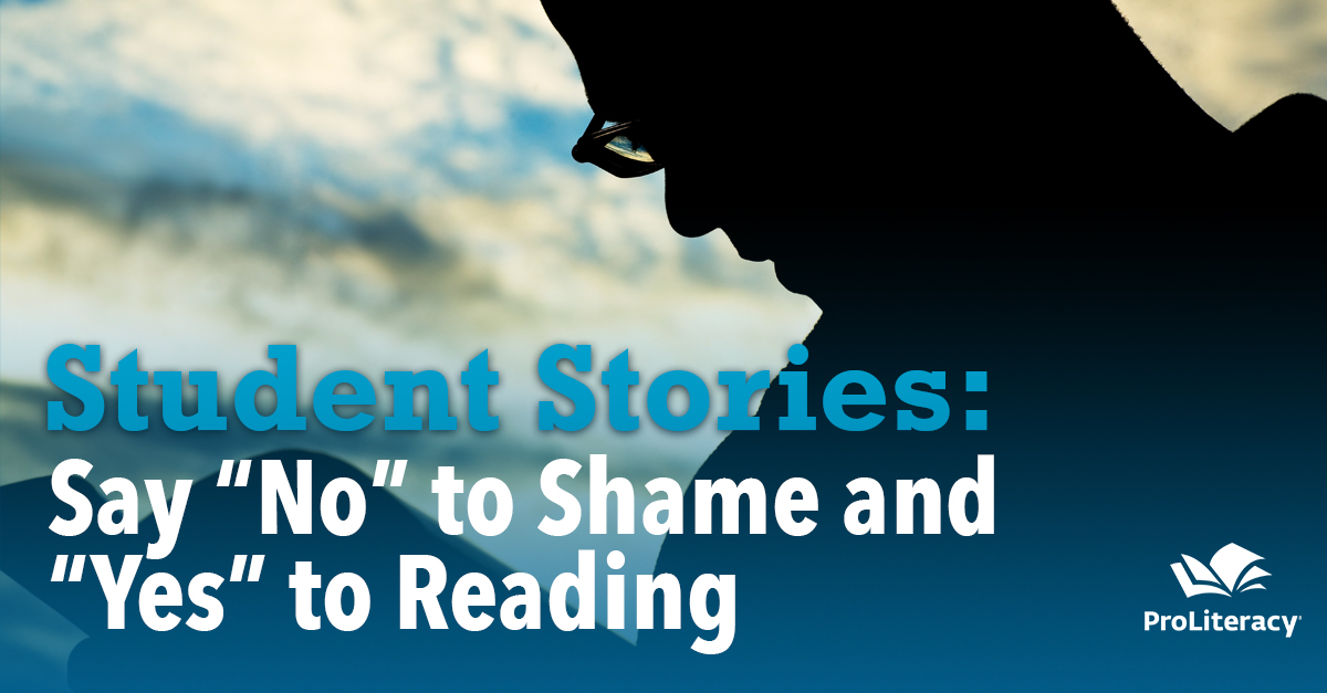 Student Stories: Say 'No' to Shame and 'Yes' to Reading