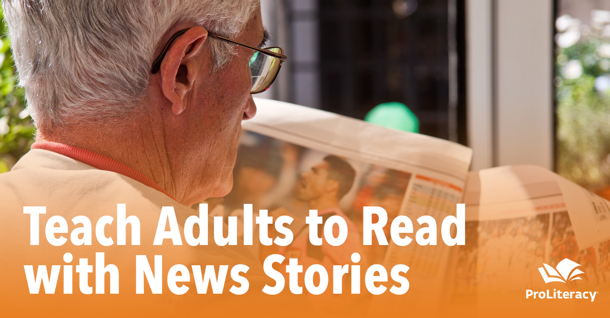Teach Adults to Read with News Stories: Part 1