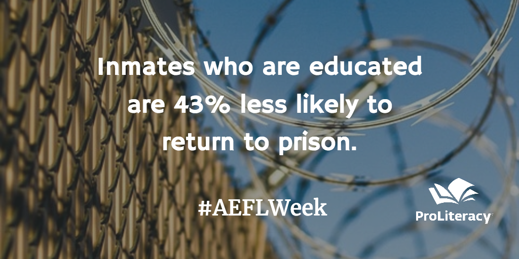 AEFL Week - Inmates who are educated are 43% less likely to return to prison.